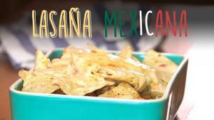 Lasagna mexicana con nachos